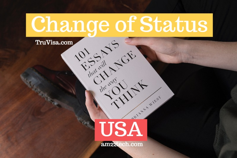 Change of Status in USA - Start date - Wiki - TruVisa - Immigration